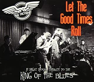 Let The Good Times Roll: A Right Royal Tribute To The King Of TheBlues