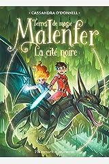 Malenfer - Terres de magie (Tome 7) - La cité noire Format Kindle