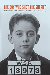 The Boy Who Shot the Sheriff: The Redemption of Herbert Nicholls Jr.