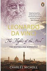 Leonardo Da Vinci: The Flights of the Mind Kindle Edition