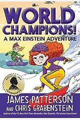 World Champions! A Max Einstein Adventure Kindle Edition