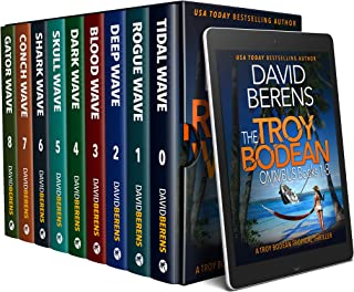 The Complete Troy Bodean Tropical Thriller Collection: NINE Tropical Thrillers From Rogue Wave to Shark Wave plus and excl...