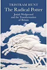 The Radical Potter: Josiah Wedgwood and the Transformation of Britain (English Edition) Format Kindle