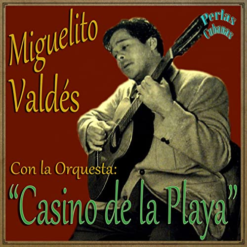 Perlas Cubanas: Casino de la Playa by Miguelito Valdés & Orquesta Casino De La Playa on Amazon Music - Amazon.com