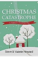 Christmas Catastrophe: A Children's Christmas Play Kindle Edition