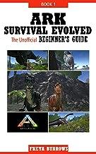 ARK Survival Evolved The Unofficial Beginner's Guide Book 1