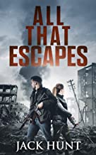 All That Escapes: A Post-Apocalyptic EMP Survival Thriller (Lone Survivor Book 3)