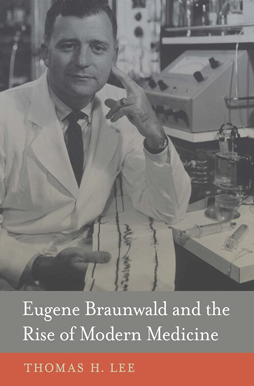 知覚する肘掛け椅子下るEugene Braunwald and the Rise of Modern Medicine (English Edition)