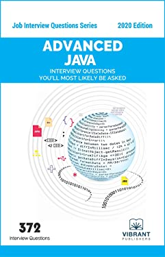Advanced JAVA Interview Questions You'll Most Likely Be Asked (Job Interview Questions Series Book 3)