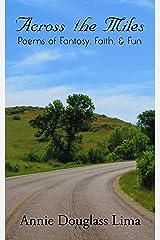 Across the Miles: Poems of Fantasy, Faith, and Fun Kindle Edition
