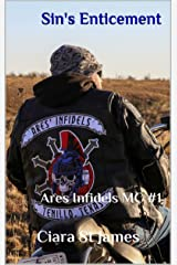 Sin's Enticement: Ares Infidels MC #1 (Tenillo Guardians AIMC) Kindle Edition