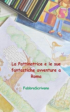 La Pattinatrice e le sue fantastiche avventure a Roma