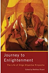 Journey to Enlightenment: The Life of Dilgo Khyentse Rinpoche Kindle Edition