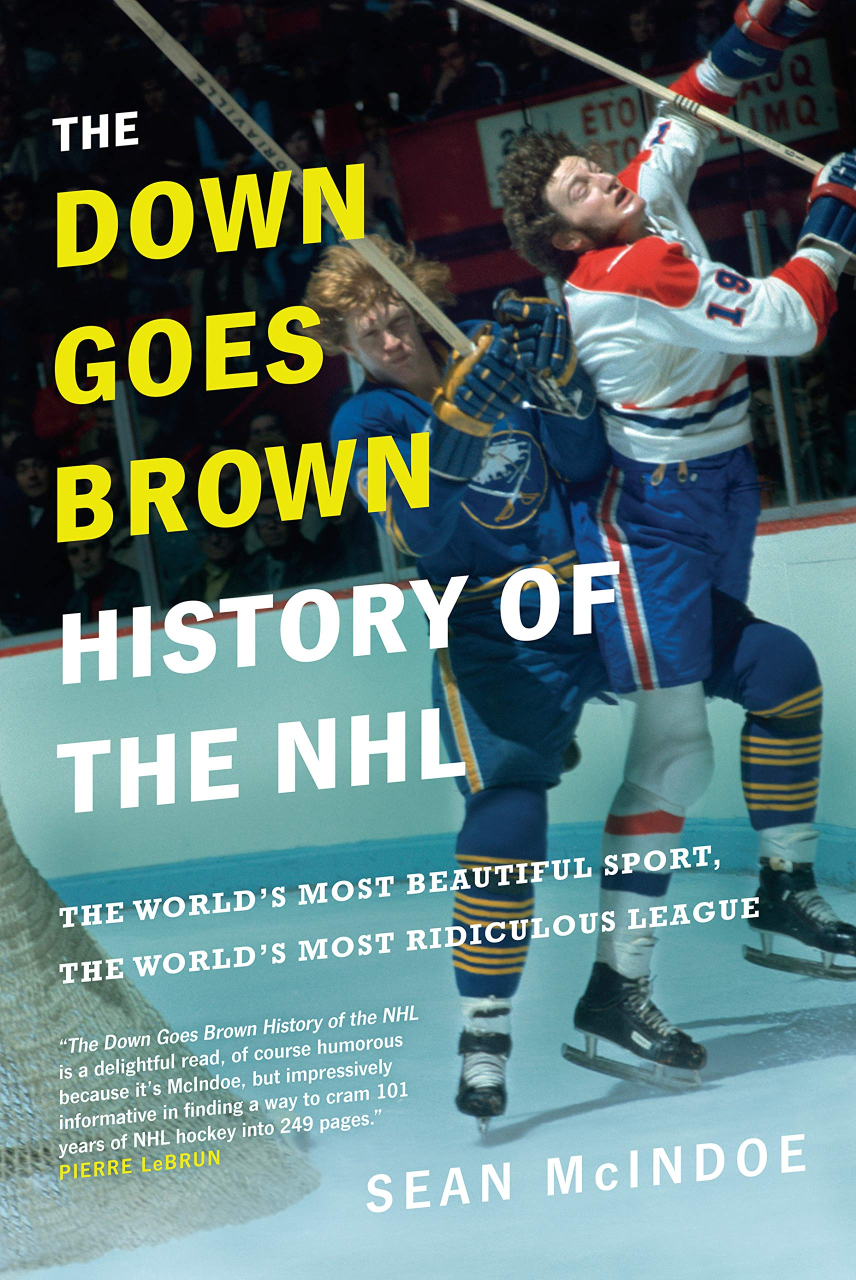 The Down Goes Brown History of the NHL: The World's Most Beautiful Sport, the World's Most Ridiculous League (English Edit...