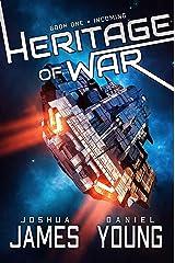 Heritage of War: Incoming Kindle Edition