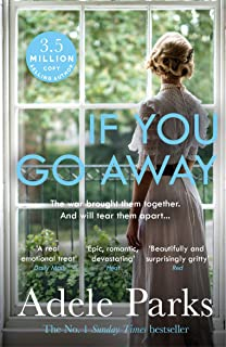 If You Go Away: A sweeping, romantic epic from the bestselling author of JUST MY LUCK