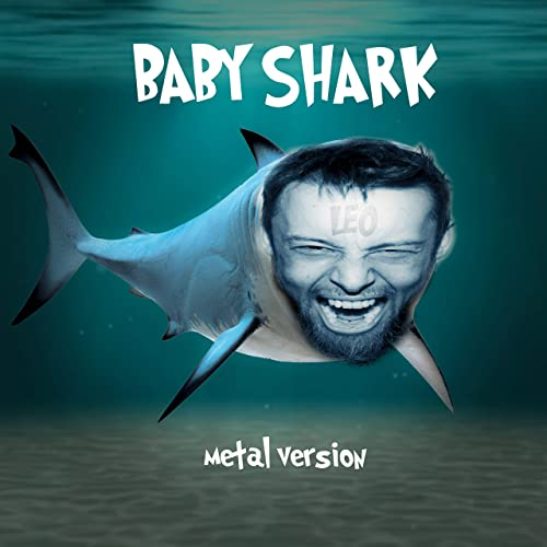 Baby Shark Metal Version By Leo On Amazon Music Amazon Com