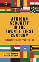 African security in the twenty-first century: Challenges and opportunities
