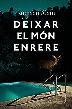 Deixar el món enrere (Clàssica) (Catalan Edition)