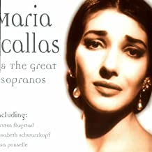 Maria Callas & The Great Sopranos