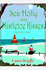 Sea Holly and Mistletoe Kisses (A Little Hotel in Cornwall Book 3) Kindle Edition