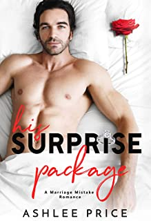 His Surprise Package: A Marriage Mistake Romance