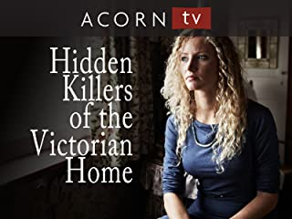 The Hidden Killers of the Victorian Home