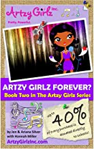 Artzy Girlz Forever? (The Artzy Girlz Book 2)