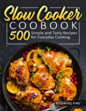 Slow Cooker Cookbook: 500 Simple and Tasty Recipes for Everyday Cooking