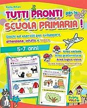 Permalink to Tutti pronti per la scuola primaria! Giochi ed esercizi per sviluppare attenzione, intuito e logica. 5-7 anni. Ediz. a colori PDF