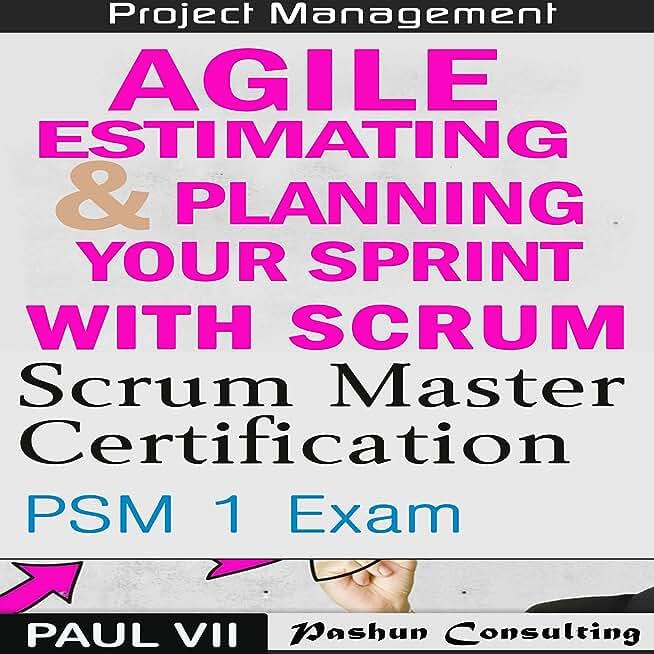Scrum Master Box Set: Scrum Master Certification: PSM 1 Exam & Agile Estimating & Planning with Scrum