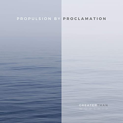 Greater Than Worship - Propulsion by Proclamation (2019)