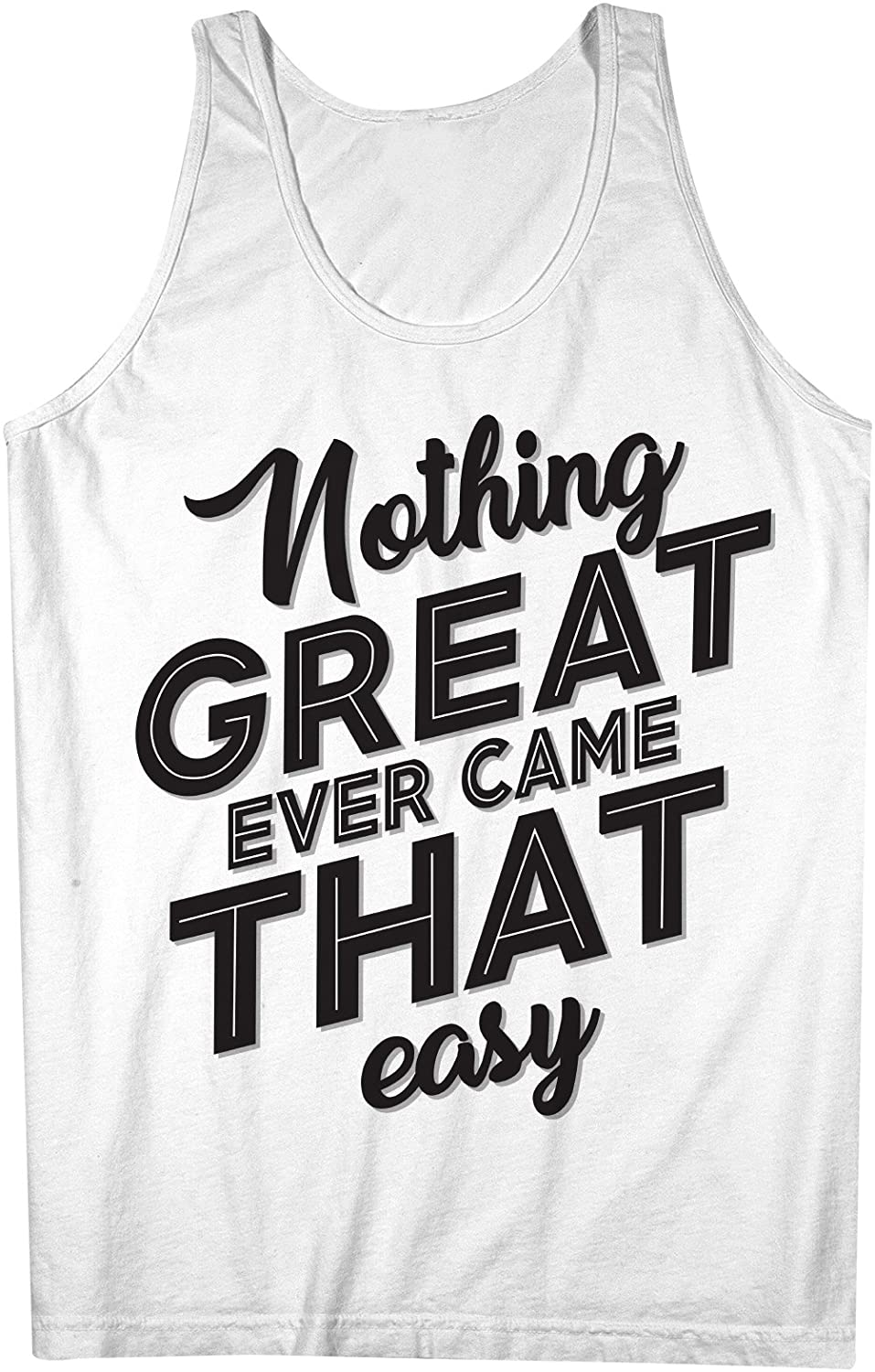 Nothing Great Ever Came That Easy やる気を起こさせます 男性用 Tank Top Sleeveless Shirt