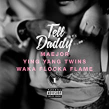 Tell Daddy (Feat. Ying Yang Twins & Waka Flocka Flame) [Explicit]