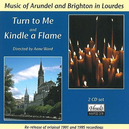 Turn to Me & Kindle a Flame