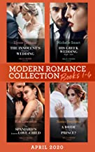 Modern Romance April 2020 Books 1-4: The Innocent's Forgotten Wedding (Passion in Paradise) / His Greek Wedding Night Debt / The Spaniard's Surprise Love-Child / A Bride Fit for a Prince?