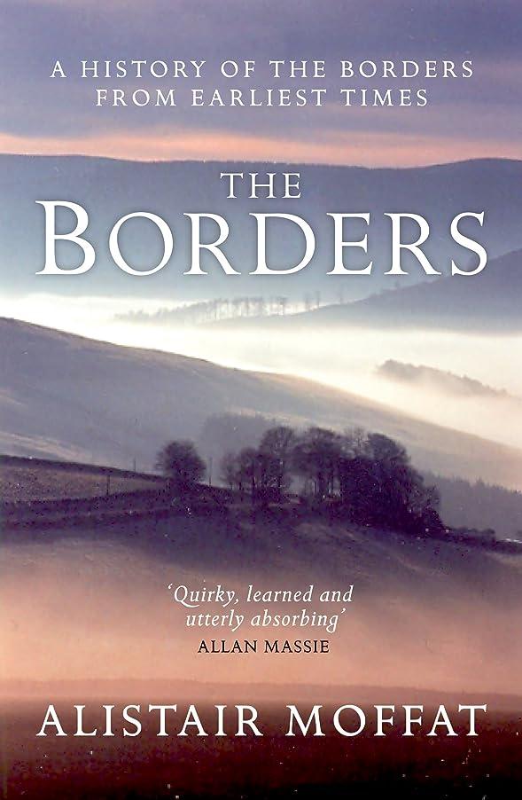 返済はげエンジニアThe Borders: A History of the Borders from Ealiest Times (English Edition)
