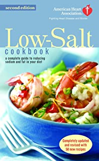 The American Heart Association Low-Salt Cookbook: A Complete Guide to Reducing Sodium and Fat in Your Diet (Aha, American ...