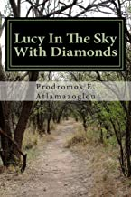 Lucy In The Sky With Diamonds: A Novel