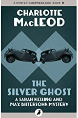 The Silver Ghost (Sarah Kelling and Max Bittersohn Mysteries) Kindle Edition