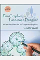 Plan Graphics for the Landscape Designer: with Section-Elevation and Computer Graphics Kindle Edition