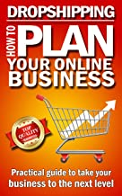 Dropshipping - How to plan your online business: Top e-commerce secrets to take your online business to the next level