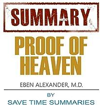 Proof of Heaven: Dr. Eben Alexander III M.D. -- Book Summary & Analysis