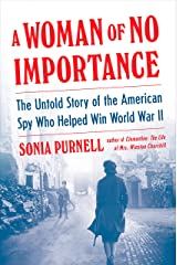 A Woman of No Importance: The Untold Story of the American Spy Who Helped Win World War II Paperback
