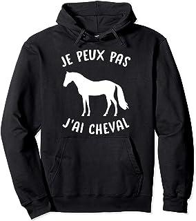 Je Peux Pas J'ai Cheval Cadeau Drole Humour Hommes Femmes Sweat à Capuche