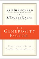 The Generosity Factor: Discover the Joy of Giving Your Time, Talent, and Treasure Kindle Edition