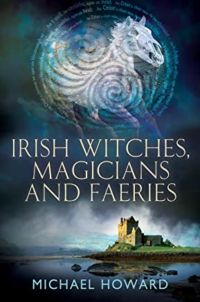 Irish Witches, Magicians and Faeries;Witchcraft in the British Isles