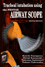 Tracheal intubation using the PENTAX Airway Scope (English Edition)