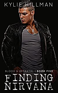 Finding Nirvana: a forbidden love motorcycle club romance (Blood & Betrayal Book 6)