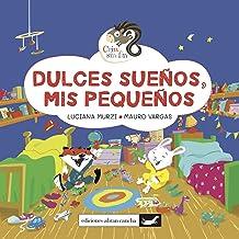 DULCES SUEÑOS, MIS PEQUEÑOS: crin sin fin (COLECCIÓN ABRAN CANCHA) (Spanish Edition)
